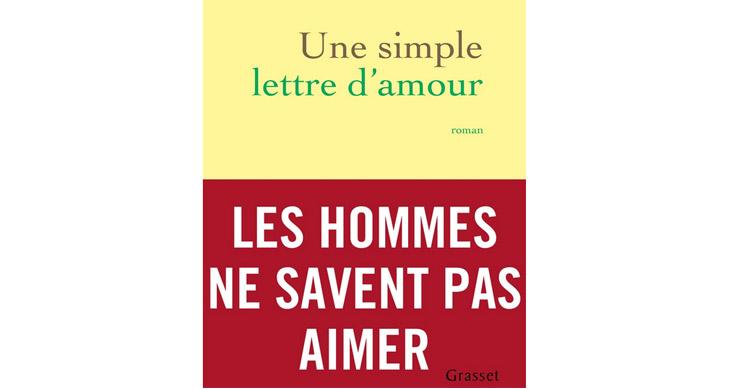 J Ai Lu Le Livre Une Simple Lettre D Amour De Yann Moix