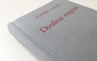 Douleur Exquise : Le joli livre de Sophie Calle rempli d'histoires vraies suite à une rupture