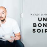 Notre avis sur le spectacle Une Bonne Soirée de Kyan Khojandi à l'Européen